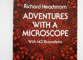 Книга на английском Adventures With a Microscope Richard Headstrom