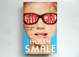 Книга на английском Geek Girl From geek to chic Holly Smale